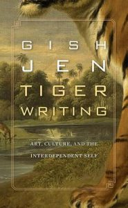 Tiger Writing: Art, Culture, and the Interdependent Self torrent downlaod