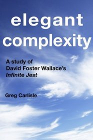 Download free pdf Elegant Complexity: A Study of David Foster Wallace's Infinite Jest