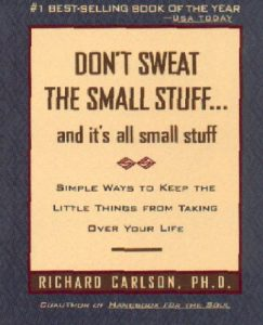Don't Sweat the Small Stuff … and it's all small stuff: Simple Ways to Keep the Little Things from Taking Over Your Life  <small>(Don't Sweat the Small Stuff)</small> torrent downlaod
