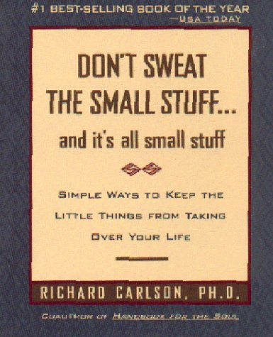 Download free pdf Don't Sweat the Small Stuff … and it's all small stuff: Simple Ways to Keep the Little Things from Taking Over Your Life  <small>(Don't Sweat the Small Stuff)</small>
