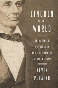 Lincoln in the World: The Making of a Statesman and the Dawn of American Power torrent downlaod