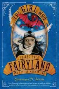The Girl Who Soared Over Fairyland and Cut the Moon in Two  <small>(Fairyland #3)</small> torrent downlaod