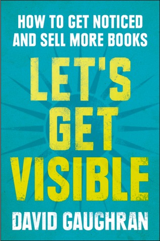 Download free pdf Let's Get Visible: How To Get Noticed And Sell More Books  <small>(Let's Get Digital, #2)</small>