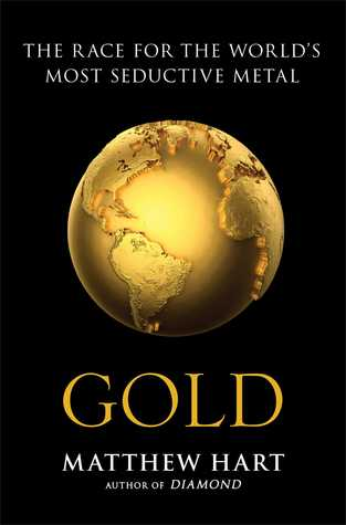 Download free pdf Gold: The Race for the World's Most Seductive Metal