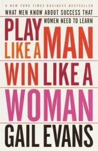 Play Like a Man, Win Like a Woman: What Men Know About Success that Women Need to Learn torrent downlaod