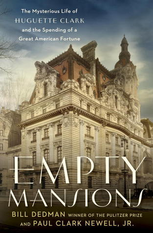 Download free pdf Empty Mansions: The Mysterious Life of Huguette Clark and the Spending of a Great American Fortune