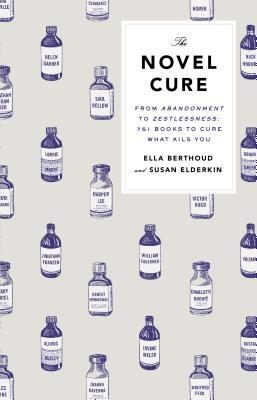 Download free pdf The Novel Cure: From Abandonment to Zestlessness: 751 Books to Cure What Ails You