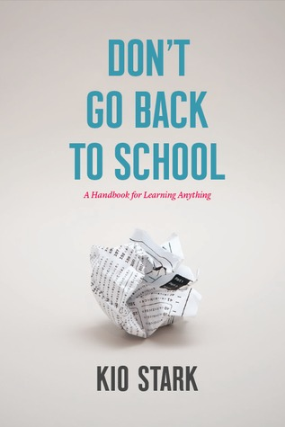 Download free pdf Don't Go Back to School: A Handbook for Learning Anything