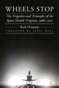 Wheels Stop: The Tragedies and Triumphs of the Space Shuttle Program, 1986-2011  <small>(Outward Odyssey: A People's History of Spaceflight)</small> torrent downlaod