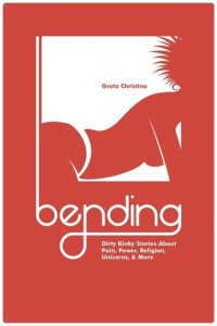 Bending: Dirty Kinky Stories About Pain, Power, Religion, Unicorns, & More torrent downlaod