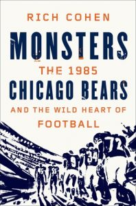 Monsters: The 1985 Chicago Bears and the Wild Heart of Football torrent downlaod