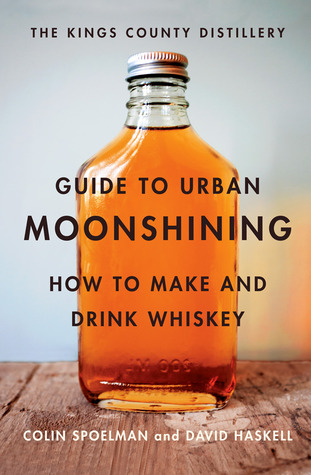 Download free pdf Kings County Distillery Guide to Urban Moonshining
