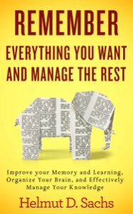 Remember Everything You Want and Manage the Rest: Improve your Memory and Learning, Organize Your Brain, and Effectively Manage Your Knowledge torrent downlaod