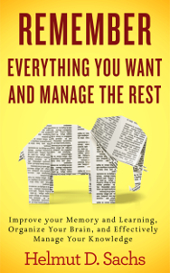 Download free pdf Remember Everything You Want and Manage the Rest: Improve your Memory and Learning, Organize Your Brain, and Effectively Manage Your Knowledge