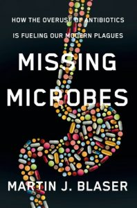 Missing Microbes: How the Overuse of Antibiotics Is Fueling Our Modern Plagues torrent downlaod