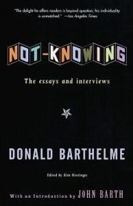 Not-Knowing: The Essays and Interviews of Donald Barthelme torrent downlaod
