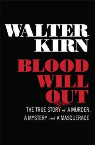 Blood Will Out: The True Story of a Murder, a Mystery, and a Masquerade torrent downlaod