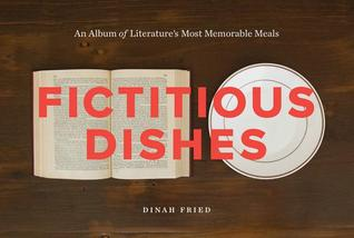 Download free pdf Fictitious Dishes: An Album of Literature's Most Memorable Meals