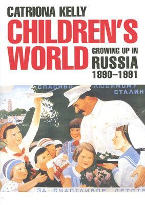 Download free pdf Children's World: Growing Up in Russia, 1890-1991