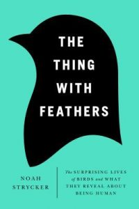 The Thing with Feathers: The Surprising Lives of Birds and What They Reveal About Being Human torrent downlaod