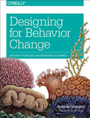 Download free pdf Designing for Behavior Change: Applying Psychology and Behavioral Economics