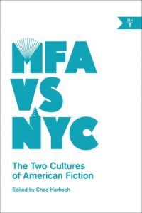 MFA vs. NYC: The Two Cultures of American Fiction torrent downlaod