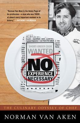 Download free pdf No Experience Necessary: The Culinary Odyssey of Chef Norman Van Aken