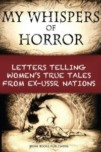 My Whispers of Horror: Letters Telling Women's True Tales from Ex-USSR Nations torrent downlaod