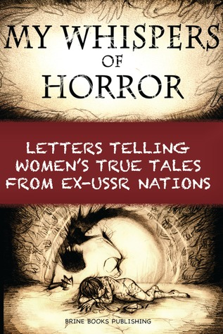 Download free pdf My Whispers of Horror: Letters Telling Women's True Tales from Ex-USSR Nations