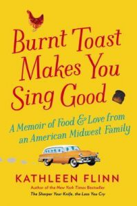 Burnt Toast Makes You Sing Good: A Memoir of Food and Love from an American Midwest Family torrent downlaod