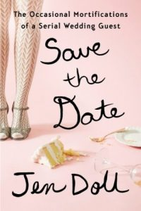Save the Date: The Occasional Mortifications of a Serial Wedding Guest torrent downlaod