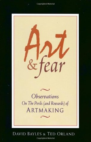 Download free pdf Art and Fear: Observations on the Perils  <small>(and Rewards)</small> of Artmaking