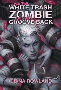How the White Trash Zombie Got Her Groove Back  <small>(White Trash Zombie #4)</small> torrent downlaod