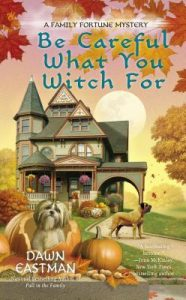 Be Careful What You Witch For  <small>(A Family Fortune Mystery #2)</small> torrent downlaod