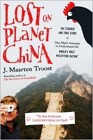 Lost on Planet China: The Strange and True Story of One Man's Attempt to Understand the World's Most Mystifying Nation, or How He Became Comfortable Eating Live Squid torrent downlaod