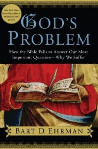 God's Problem: How the Bible Fails to Answer Our Most Important Question – Why We Suffer torrent downlaod