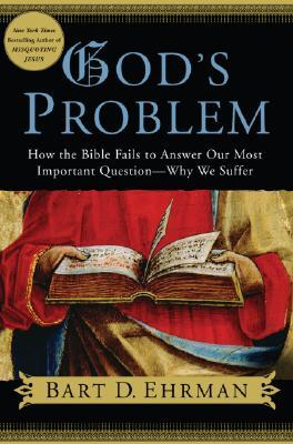 Download free pdf God's Problem: How the Bible Fails to Answer Our Most Important Question – Why We Suffer