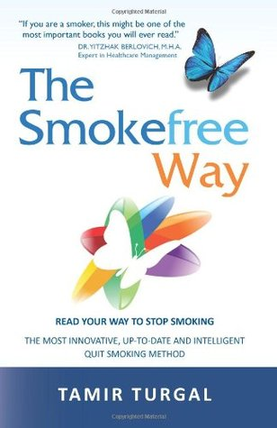 Download free pdf The Smokefree Way: Read Your Way to Stop Smoking. The Most Innovative, Up-to-Date and Intelligent Quit Smoking Method