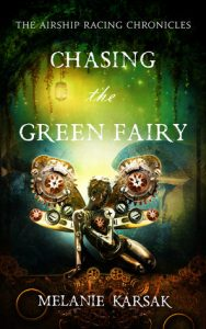 Chasing the Green Fairy  <small>(The Airship Racing Chronicles #2)</small> torrent downlaod