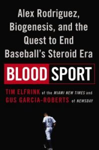 Blood Sport: Alex Rodriguez, Biogenesis, and the Quest to End Baseball's Steroid Era torrent downlaod