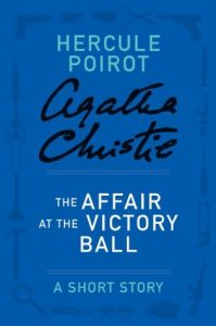 The Affair at the Victory Ball: A Short Story  <small>(Hercule Poirot Mysteries)</small> torrent downlaod