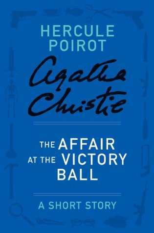 Download free pdf The Affair at the Victory Ball: A Short Story  <small>(Hercule Poirot Mysteries)</small>