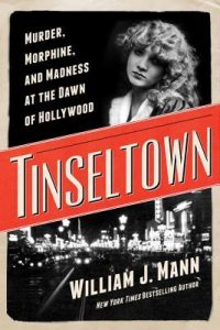 Tinseltown: Murder, Morphine, and Madness at the Dawn of Hollywood torrent downlaod