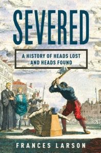 Severed: A History of Heads Lost and Heads Found torrent downlaod