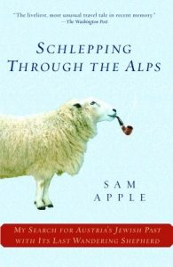 Schlepping Through the Alps: My Search for Austria's Jewish Past with Its Last Wandering Shepherd torrent downlaod