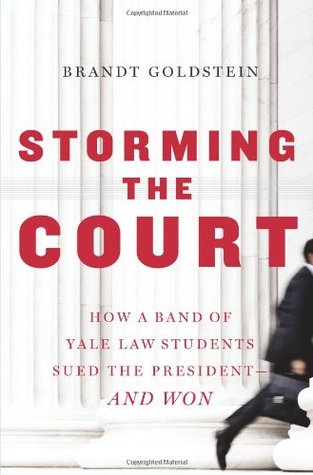Download free pdf Storming the Court: How a Band of Yale Law Students Sued the President–And Won