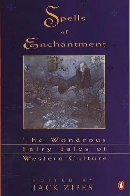 Download free pdf Spells of Enchantment: The Wondrous Fairy Tales of Western Culture