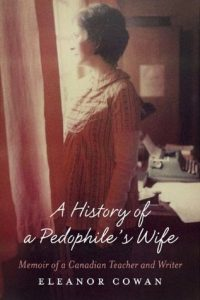 A History of a Pedophile's Wife: Memoir of a Canadian Teacher and Writer torrent downlaod