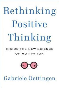 Rethinking Positive Thinking: Inside the New Science of Motivation torrent downlaod