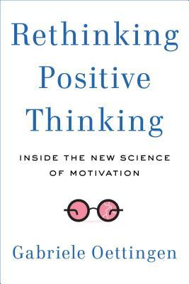 Download free pdf Rethinking Positive Thinking: Inside the New Science of Motivation